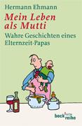 Hermann Ehmann - Mein Leben als Mutti